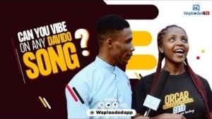 WaploadedTV – Can you Vibe to any Davido